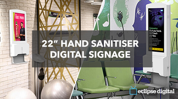 "Eclipse Digital Media - Digital Signage and AV - COVID Marketing - 22"" Hand Sanitiser Digital Signage"